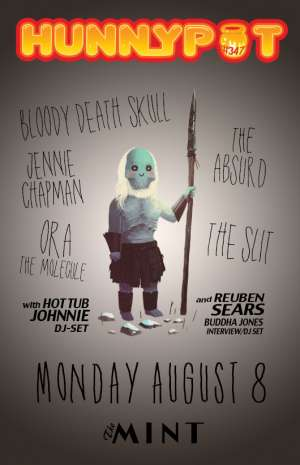 REUBEN SEARS (BUDDHA JONES, INTERVIEW/DJ SET) + ORA THE MOLECULE + JENNIE CHAPMAN + BLOODY DEATH SKULL + THE SLIT + THE ABSURD