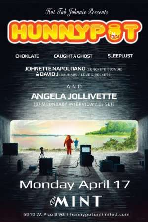 ANGELA JOLLIVETTE (DJ MOONBABY INTERVIEW/DJ SET) + CHOKLATE + JOHNETTE NAPOLITANO (CONCRETE BLONDE) & DAVID J (BAUHAUS/LOVE & ROCKETS) + CAUGHT A GHOST + SLEEPLUST