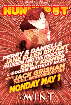 JACK GRISHAM (T.S.O.L. GUEST INTERVIEW/DJ SET) + PERRY & DANIELLE + JANE ELLEN BRYANT + MAUREEN AND THE MERCURY 5 + EMILY KEENER + L-BOOGIE BIRTHDAY BASH
