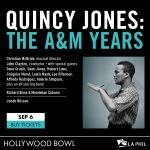 "TRIBUTE TO QUINCY JONES: ""THE A&M YEARS"" AT THE HOLLYWOOD BOWL 9/6!"