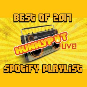 Hunnypot Live Best of 2017 Spotify Playlist