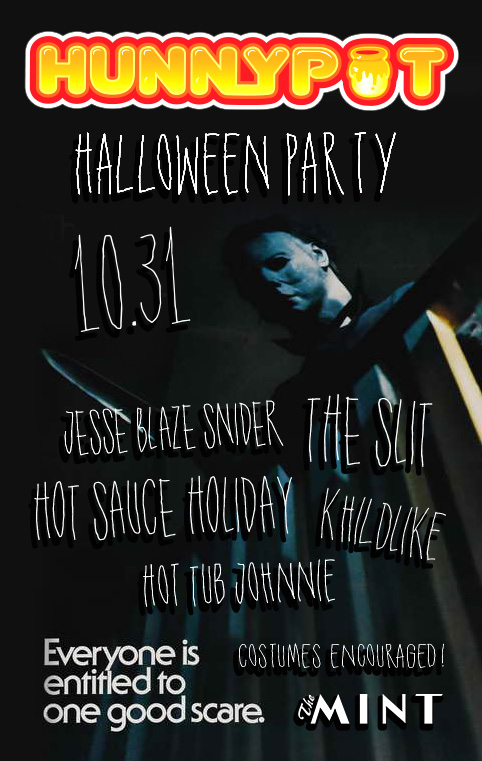 HALLOWEEN PARTY!!! w. JESSE BLAZE SNIDER + HOT SAUCE HOLIDAY + THE SLIT + KHILDLIKE + HOT TUB JOHNNIE (DJ SET)