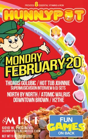 THOMAS GOLUBIC (SUPERMUSICVISION INTERVIEW/DJ SET) + NORTH BY NORTH + ATOMIC WALRUS + DOWNTOWN BROWN + H2THE + HUNNYPOT DANCE PARTY