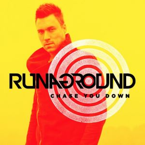 RUNAGROUND - CHASE YOU DOWN