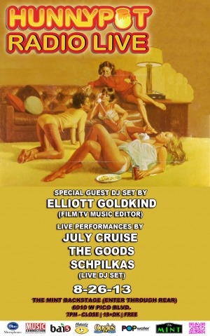 ELLIOT GOLDKIND (GUEST DJ SET) + JULY CRUISE + THE GOODS + SCHPILKAS (LIVE DJ SET) 8-26-13