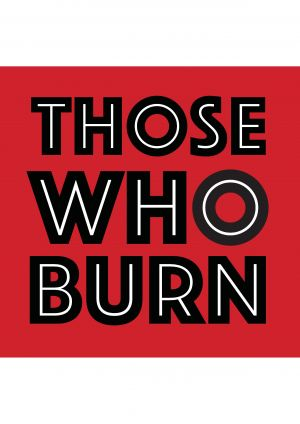 Those Who Burn