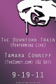 THE DOWNTOWN TRAIN (LIVE) + TAMARA CONNIFF (THECOMET.COM DJ SET)