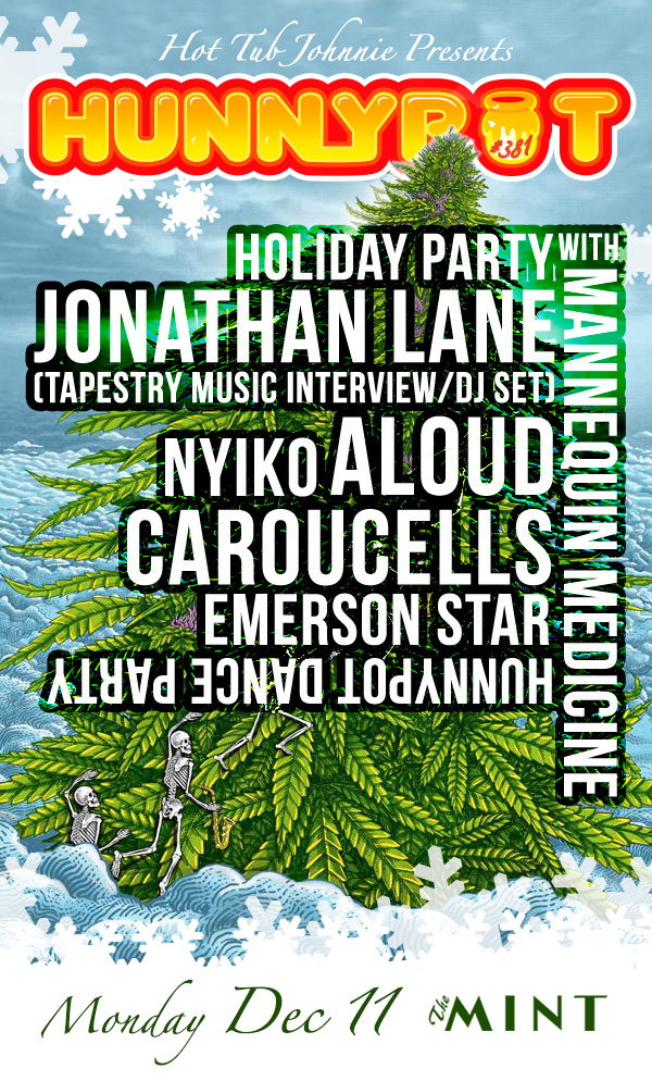HOLIDAY PARTY W. JONATHAN LANE (TAPESTRY MUSIC/5 ALARM INTERVIEW/DJ SET) + ALOUD + NYIKO + CAROUCELLS + EMERSON STAR + MANNEQUIN MEDICINE