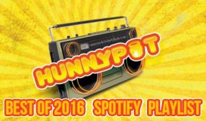 HUNNYPOT LIVE BEST OF 2016 SPOTIFY PLAYLIST