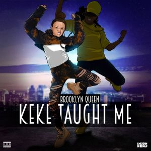 "Brooklyn Queen ""KeKe Taught Me"""