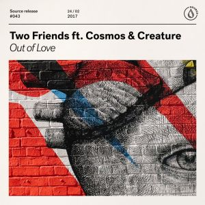 Two Friends ft. Cosmos & Creature - Out of Love
