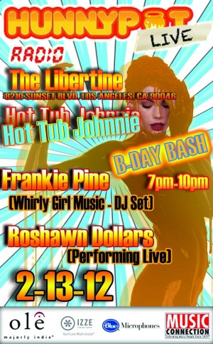 HOT TUB JOHNNIE'S B DAY BASH W/ FRANKIE PINE (WHIRLY GIRL MUSIC) AND ROSHAWN DOLLARS (PERFORMING LIVE) 2-13-12