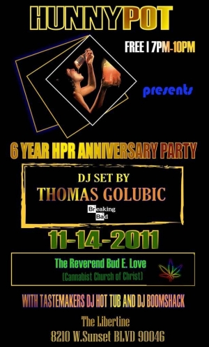 6 YEAR ANNIVERSARY PARTY W/ THOMAS GOLUBIC (DJ SET) + THE REVEREND BUD E. LOVE (THE CANNABIST CHURCH OF CHRIST)