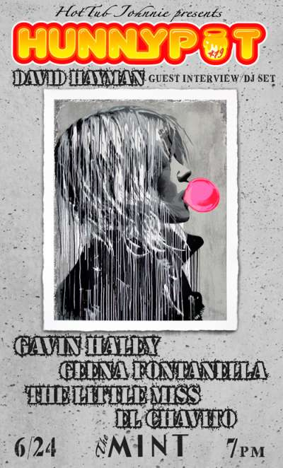 DAVID HAYMAN (MUSIC SUPERVISOR, THE SUPERGROUP, INTERVIEW/DJ SET) + GAVIN HALEY + GEENA FONTANELLA + THE LITTLE MISS + EL CHAVITO + HUNNYPOT DANCE PARTY