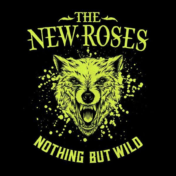 ALBUM REVIEW:  THE NEW ROSES, NOTHING BUT WILD
