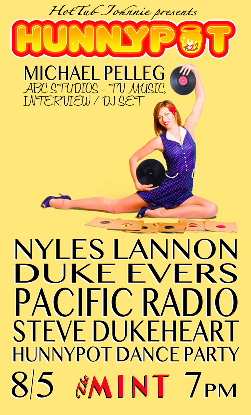 MICHAEL PELLEG (ABC STUDIOS - TV MUSIC, INTERVIEW/DJ SET) + NYLES LANNON + DUKE EVERS + PACIFIC RADIO + STEVE DUKEHEART + HUNNYPOT DANCE PARTY