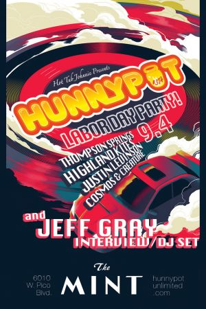 HUNNYPOT LABOR DAY PARTY! JEFF GRAY (GUEST INTERVIEW/DJ SET) + THOMPSON SPRINGS + HIGHLAND KITES + JUSTIN LEVINSON + COSMOS & CREATURE + DYLAN