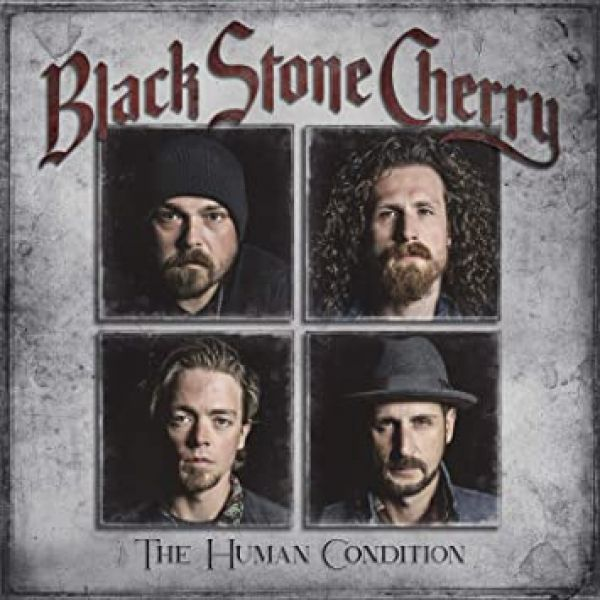 ALBUM REVIEW - BLACK STONE CHERRY, THE HUMAN CONDITION