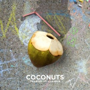 Triarchy Ft. J. Lauryn - Coconuts