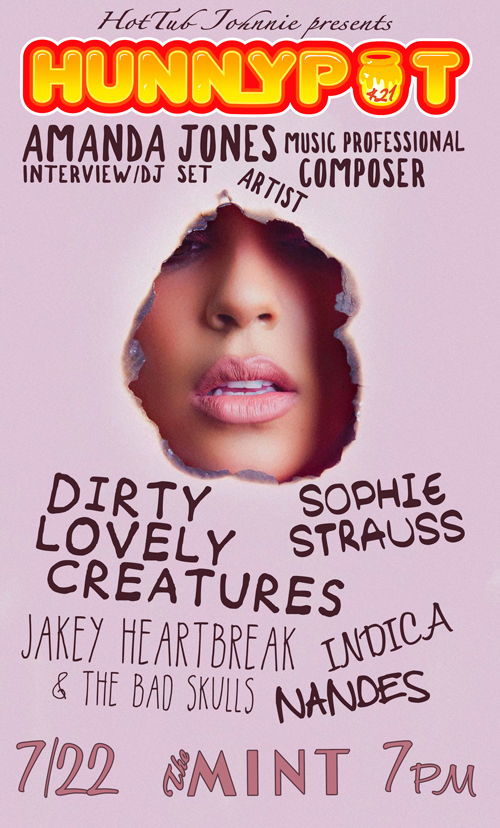 SOPHIE STRAUSS + JAKEY HEARTBREAK & THE BAD SKULLS + DIRTY LOVELY CREATURES + INDICA + NANDES + HUNNYPOT DANCE PARTY