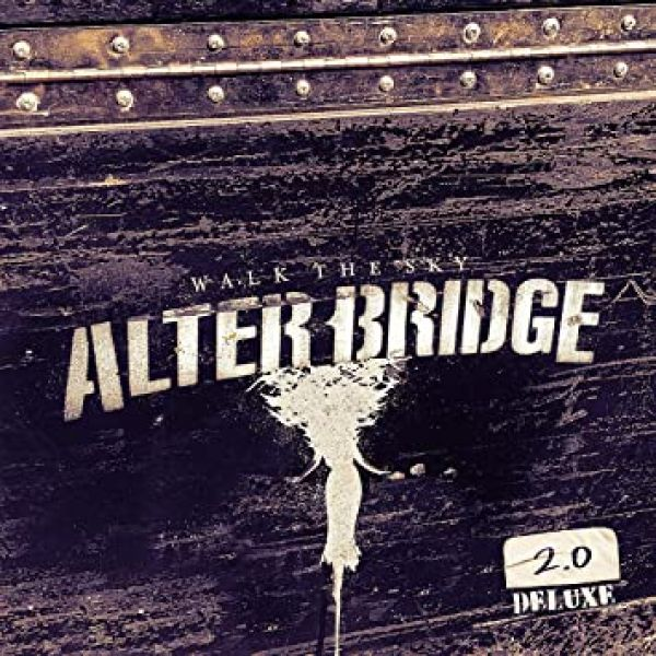 ALBUM REVIEW - ALTER BRIDGE, WALK THE SKY 2.0