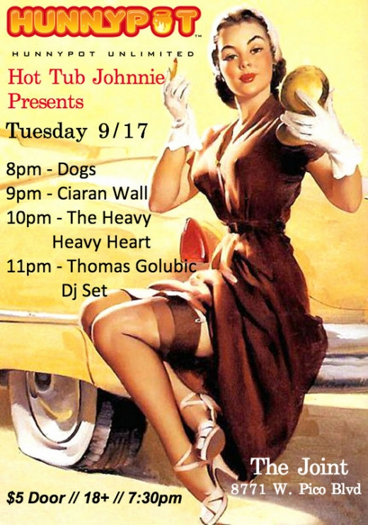 Hot Tub Johnnie Presents The Heavy Heavy Hearts, Thomas Golubic, Ciaran Wall, & Dogs, 9/17 at The Joint