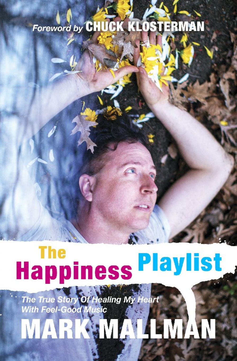 Download Mark Mallman's Classic Album, The End is Not the End and read his followup BOOK, The Happiness Playlist