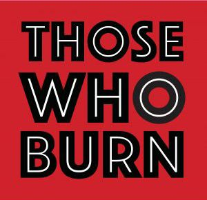 Hunnypot Does Album Reviews: Those Who Burn (02.17.16)