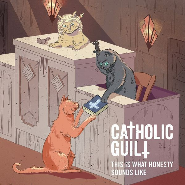 ALBUM REVIEW - CATHOLIC GUILT, THIS IS WHAT HONESTY SOUNDS LIKE